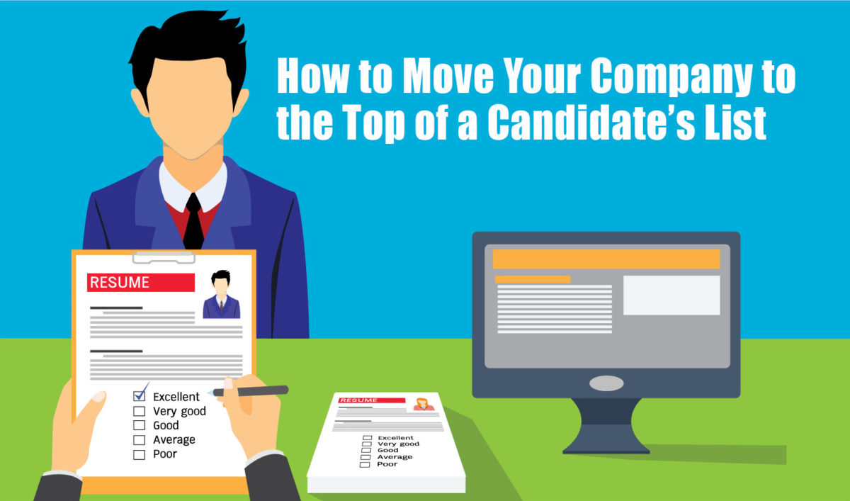 How to Move Your Company to the Top of a Candidate's List